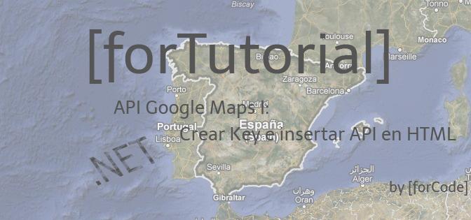 API Google Maps I: Crear Key e insertar API en HTML