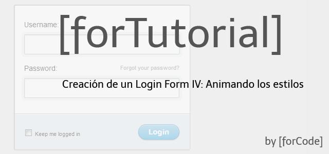 Creación de un Login Form IV: Animando los estilos